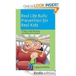 Real Life Bully Prevention for Real Kids: 50 Ways to Help Elementary and Middle School Students: Catherine DePino, Lori Evans, Lori Evans: Amazon.com: Kindle Store | Bully , Bullying, Cyberbullying | Scoop.it