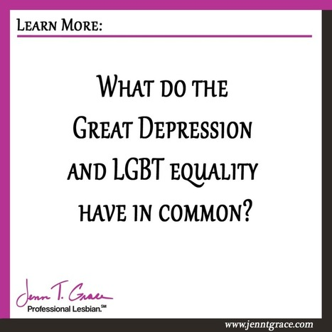 What do the Great Depression and LGBT equality have in common? | Gay Business & Marketing | Scoop.it