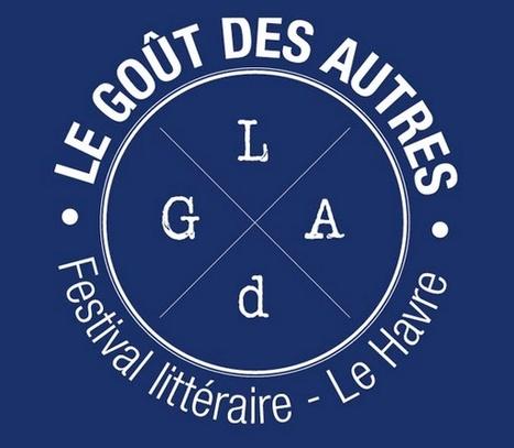[Le Havre] 19-22 janvier 2017 : Festival littéraireLe goût des autres (6e édition) | TdF  |  Livres &  Littérature | Scoop.it