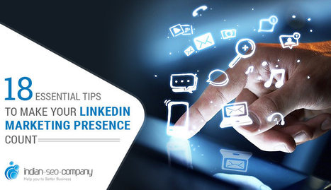 18 Essential LinkedIn Marketing Strategies To Make Your Presence Count. | Relevant Search Engine Optimization Tips | Scoop.it