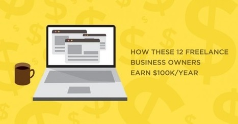 How These 12 Freelance Business Owners Earn $100K/year | Conocimiento y Capital Humano | Scoop.it