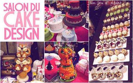 Salon du Cake Design V.2 | Rêves et Gâteaux & Cie | Scoop.it