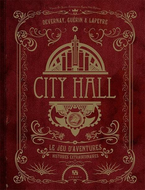 Entretien avec Laurent Devernay : Découvrez le jeu de rôle City Hall | Narration transmedia et Education | Scoop.it