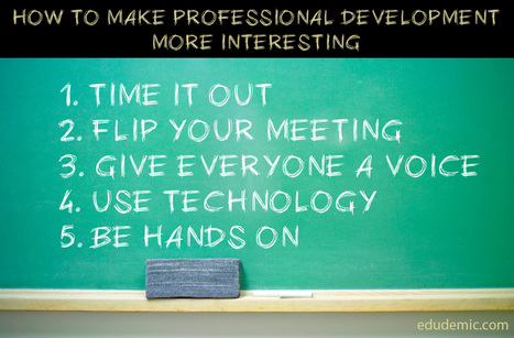 5 Ways To Make Professional Development More Interesting - Edudemic | Edtech PK-12 | Scoop.it