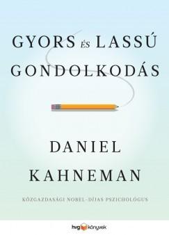 Gyors és lassú gondolkodás (Daniel Kahneman) | ursaminoris | Scoop.it