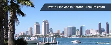 How to Find Job in Abroad From Pakistan | Bloomington | Scoop.it