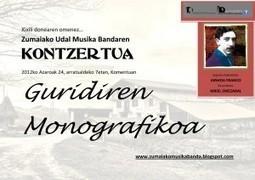 Guridi: Xexili eguneko Zumaiako Udal Musika Bandaren kontzertua | Baleike | XIX. mendeko Euskal Herria atzo eta gaur | Scoop.it