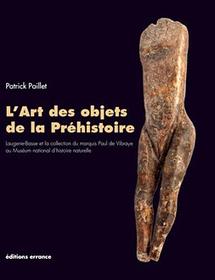 Livre - L'art des objets de la Préhistoire - Editions errance | Hominidés | Kiosque du monde : A la une | Scoop.it