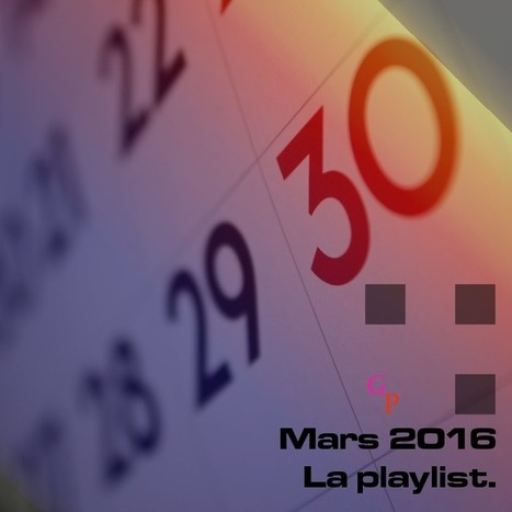 PLAYLIST. Mars 2016, les titres à ne pas manquer — | Musical Freedom | Scoop.it