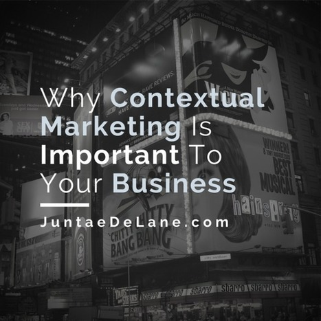 Why Contextual Marketing Is Important To Your Business | E-marketeur | Scoop.it