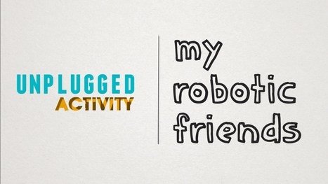 Más programación sin computadoras: My Robotic Friends - unplugged activity | Maestr@s y redes de aprendizajes | Scoop.it