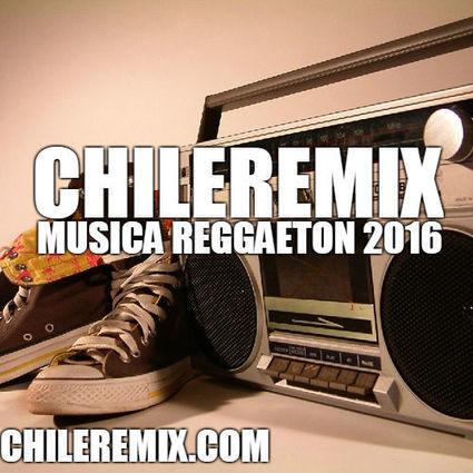 Musica De Reggaeton 2016 Chile Remix | Chile Remix | Scoop.it