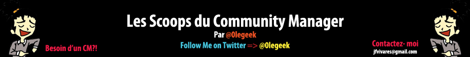 Les scoops du Community Manager