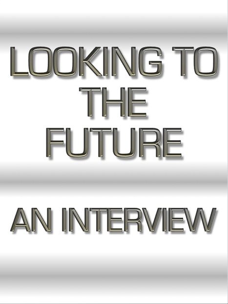 Looking to the Future: An Interview | Interviews with David Brin | Scoop.it
