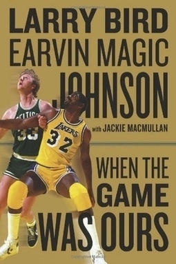 Read When the Game Was Ours by Larry Bird on Loved.la   celebrities   Scoop.it
