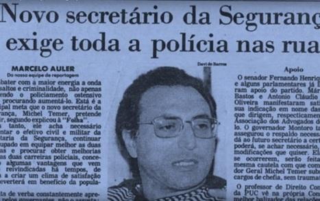 Temer: o chefe de polícia estadual que virou presidente do golpe institucional | LuisCelsoLulaX | Scoop.it