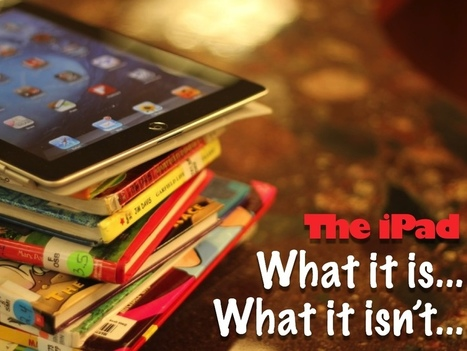 What the iPad Is and What it Isn't | mrpbps iDevices | Scoop.it