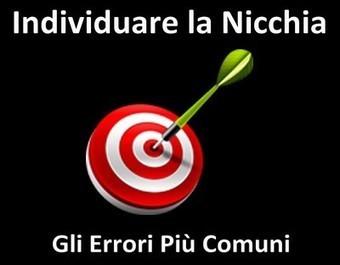 Individuare La Nicchia: Quali Sono Gli Errori Più Comuni | Social media culture | Scoop.it