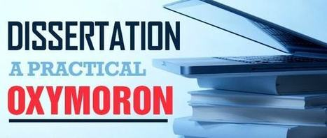 Dissertation – A practical Oxymoron   Perfect Writing Services   Scoop.it