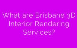 What are Brisbane 3D Interior Rendering Services? | 3d Rendering Sydney | Scoop.it