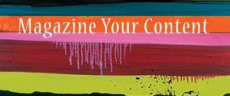 Magazine-ing your content | Content Marketing & Content Curation Tools For Brands | Scoop.it