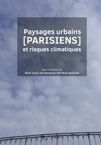 Paysages urbains [parisiens] et risques climatiques - O. Jeudy, Y. Nussaume, A.-M. Persinaki (Eds) - Archibooks   Parution d'ouvrages   Scoop.it