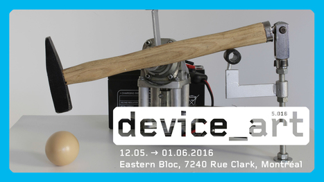 12.05>01.06.2016 - Device_art 5.016 by KONTEJNER @ Eastern Bloc New Media Exhibition & Production Centre | Digital #MediaArt(s) Numérique(s) | Scoop.it