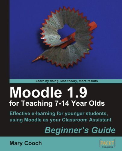 Moodle 1.9 for Teaching 7-14 Year Olds: Beginner's Guide | All things related to educational technology | E-Learning and Online Teaching | Scoop.it