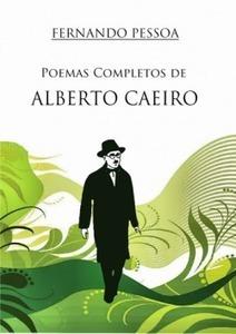 Poemas Completos de Alberto Caeiro | Luso Livros | Livros e companhia | Scoop.it