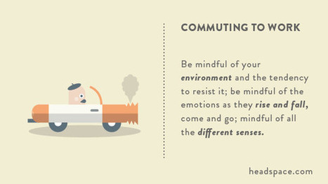 5 Ways To Bring Mindfulness Into Everyday Life, by Headspace.com | Leadership and Spirituality | Scoop.it