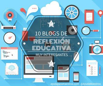 AYUDA PARA MAESTROS: 10 blogs de reflexión educativa muy interesantes | EDUDIARI 2.0 DE jluisbloc | Scoop.it