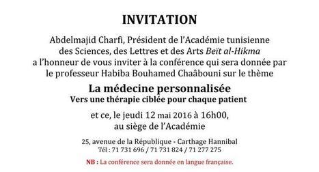 Conférence de l'Académie tunisienne des Sciences. La médecine personnalisée: vers une thérapie ciblée 12 mai à 16h00 | Institut Pasteur de Tunis-معهد باستور تونس | Scoop.it