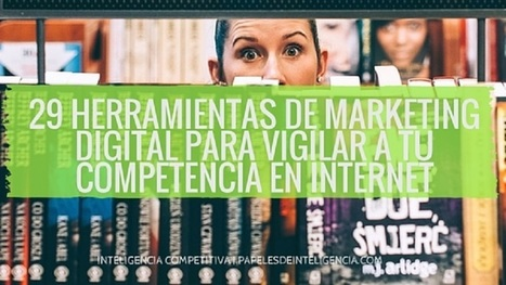Herramientas de marketing digital para espiar competidores | Joanna Prieto - Comunicación Estratégica | Scoop.it