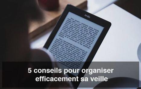 5 conseils pour organiser efficacement sa veille - Blog freelance | ADN des Réseaux Sociaux | Scoop.it