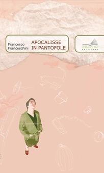 "Alex Coman: Intervista a Francesco Franceschini, autore di ""Apocalisse in pantofole"" | Testi e opere di Alex Coman | Scoop.it"