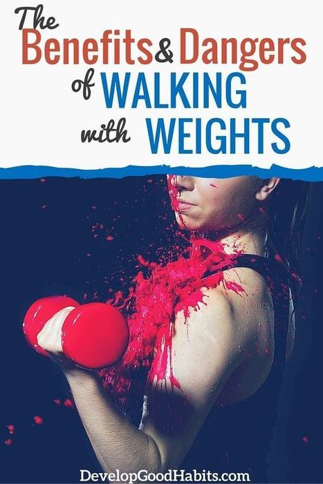 The Benefits (and Dangers) of Walking with Weights   Health Habits   Scoop.it