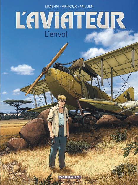 BD : L'aviateur de Kraehn, Arnoux et Millien | opoto | Scoop.it