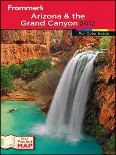 Frommer's Arizona and the Grand Canyon 2012 (Frommer's Color Complete) | Free eBooks Download | Scoop.it