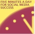 Spend just Five Minutes a Day on Social Media for your Business Marketing | The ROI of Social Media Marketing | Scoop.it