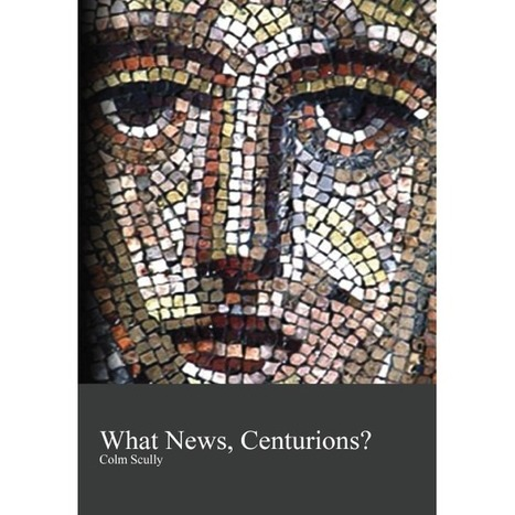 What News, Centurions? by Conor Scully | The Irish Literary Times | Scoop.it