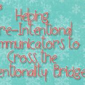 Helping Pre-Intentional Communicators to Cross the Intentionality Bridge | Communication and Autism | Scoop.it