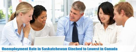 Unemployment Rate in Saskatchewan Cinched to Lowest in Canada | Overseas Jobs Careers - Jobsog | Scoop.it