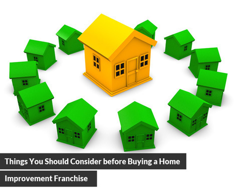 Things You Should Consider before Buying a Home Improvement Franchise | Best Franchise Opportunities Canada | Scoop.it
