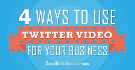 4 Ways to Use Twitter Video for Your Business | Social Media Examiner | Public Relations & Social Media Insight | Scoop.it