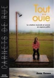Livre : Tout Ouïe – La création musicale et sonore dans l'espace public - HorsLesMurs | Le Cresson veille et recherche | Scoop.it