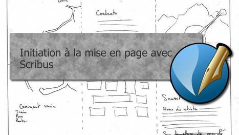 Cours : Initiation à la mise en page avec Scribus | Bazaar | Scoop.it
