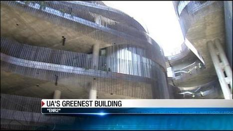 UA campus a little 'greener' with completion of ERN2 Building | KVOA (TV-Channel 4 Tucson) | CALS in the News | Scoop.it