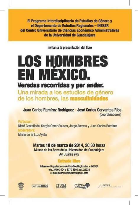 Los hombres en México, una mirada de las masculinidades | Cuidando... | Scoop.it