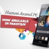 Huawei Ascend P6 Released in Pakistan | Androizing | Android | Scoop.it