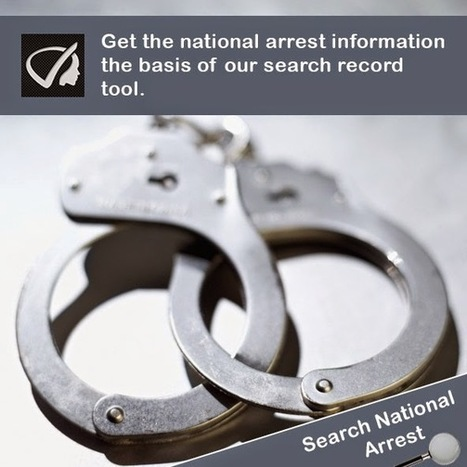 Instant Profiler: Search National Arrests - Get The National Arrest Information The Basis Of Our Search Record Tool. | Best people search, criminal and business records search services- InstantProfiler | Scoop.it